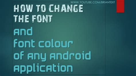 How To Change The Font And Font Colour Of any Android