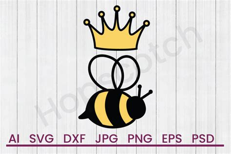 Queen Bee - SVG File, DXF File By Hopscotch Designs