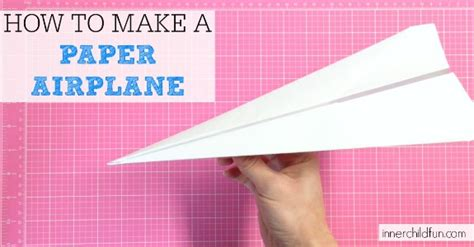 How to Make a Paper Airplane (Easy) - Inner Child Fun